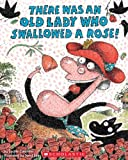 There Was An Old Lady Who Swallowed A Rose! (Turtleback School & Library Binding Edition)