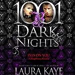 Eyes on You: A Blasphemy Novella - 1001 Dark Nights | Laura Kaye