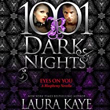 Eyes on You: A Blasphemy Novella - 1001 Dark Nights Audiobook by Laura Kaye Narrated by Seraphine Valentine