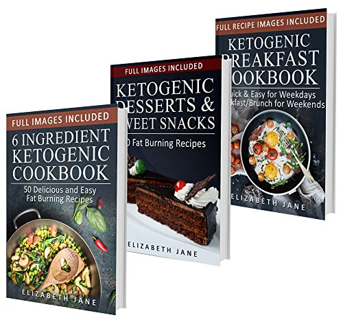 The Ultimate Ketogenic Cookbook Box Set - 100 Recipes All With Images: 6 Ingredient Cookbook, Desserts & Sweet Snacks, Breakfast & - Dessert Elizabeth