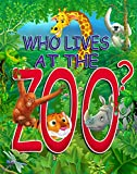 Who Lives at the Zoo?: Real pictures and fun facts about Zoo Animals offers