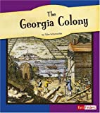 The Georgia Colony (The American Colonies)