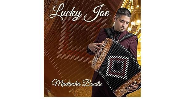 Muchacha Bonita By Lucky Joe On Amazon Music Amazoncom