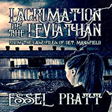 Lacrimation of the Leviathan: From the Case Files of Detective Mansfield: Project 26, Book12 Audiobook by Essel Pratt Narrated by Gia Gorgon