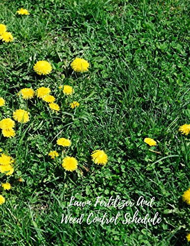 Lawn Fertilizer And Weed Control Schedule: Lawn Care Maintenance Log