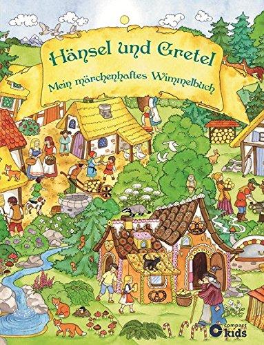 Hänsel und Gretel - Mein märchenhaftes Wimmelbuch: Wimmelbuch & Märchenbuch zum Vorlesen
