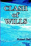 Clash of Wills, Robert Bell, 1492850845