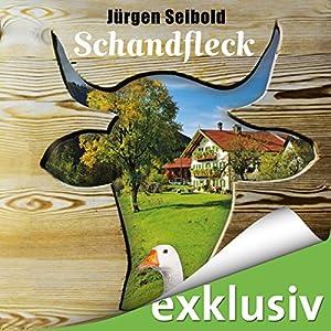 Schandfleck (Allgäu-Krimi 5) Audiobook