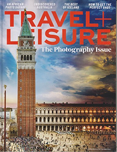 Travel + Leisure October 2017 The Photography issue