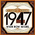 1947: When Now Begins Audiobook by Elisabeth Åsbrink Narrated by Joan Walker