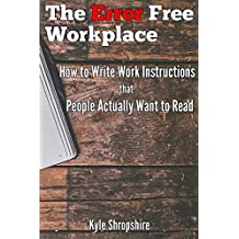 The Error Free Workplace: How to Write Work Instructions that People Actually Want to Read