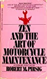 Zen and the Art of Motorcycle Maintenance: Written by Robert Pirsig, 1976 Edition, (New edition) Publisher: Corgi [Paperback]