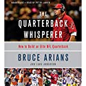 The Quarterback Whisperer: How to Build an Elite NFL Quarterback Hörbuch von Bruce Arians Gesprochen von: Pete Larkin
