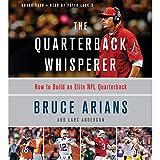 The Quarterback Whisperer: How to Build an Elite NFL Quarterback