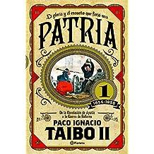 Patria 1 de Paco Ignacio Taibo II