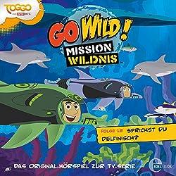 Sprichst du Delfinisch? (Go Wild - Mission Wildnis 18)