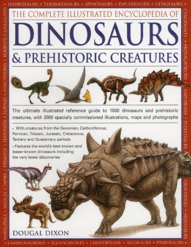 The Complete Illustrated Encyclopedia Of Dinosaurs & Prehistoric Creatures: The Ultimate Illustrated Reference Guide to 1000 Dinosaurs and Prehistoric ... Commissioned Artworks, Maps and - Map Marketplace Of Tempe