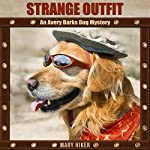 Strange Outfit: An Avery Barks Dog Mystery, Book 2 | Mary Hiker