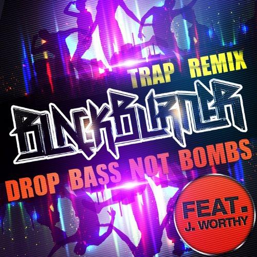 Drop Bass Not Bombs - Trap Rem...