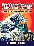 Real Estate Tsunami Survivor's Guide, Peter Ingersoll, 0982684401