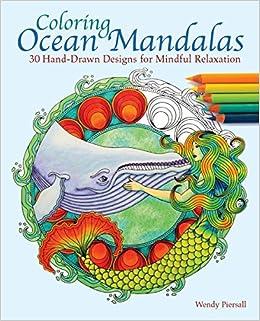 Coloring Ocean Mandalas 30 Hand Drawn Designs For Mindful