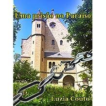 Uma prisão no paraiso
