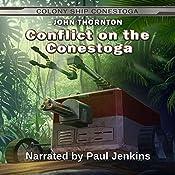 Conflict on the Conestoga: The Colony Ship Conestoga, Book 6 | John Thornton