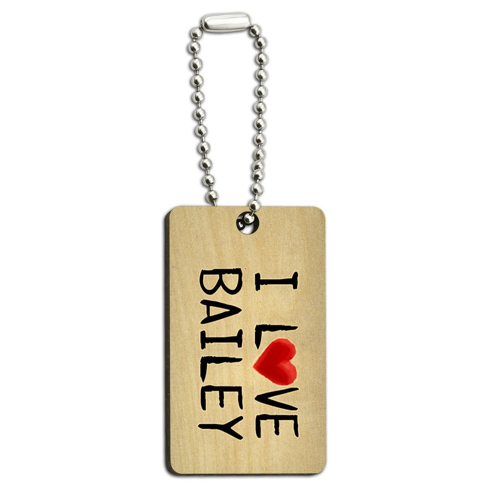 I Love Bailey Written on Paper Wood Wooden Rectangle Key Chain