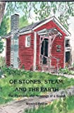 Of Stones, Steam and the Earth, Wendell Nelson, 0963297570