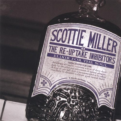 (Elixir for the Soul by Scottie Miller & The Re-Uptake Inhibitors)