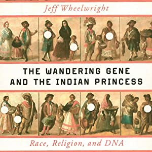 The Wandering Gene and the Indian Princess Audiobook