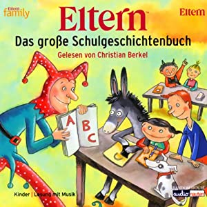ELTERN. Das große Schulgeschichtenbuch Hörbuch