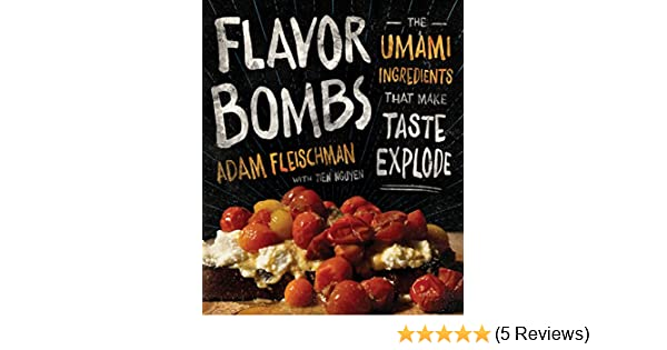 Flavor Bombs: The Umami Ingredients That Make Taste Explode - Kindle edition by Adam Fleischman, Tien Nguyen, Wendy Sue Lamm. Cookbooks, Food & Wine Kindle ...
