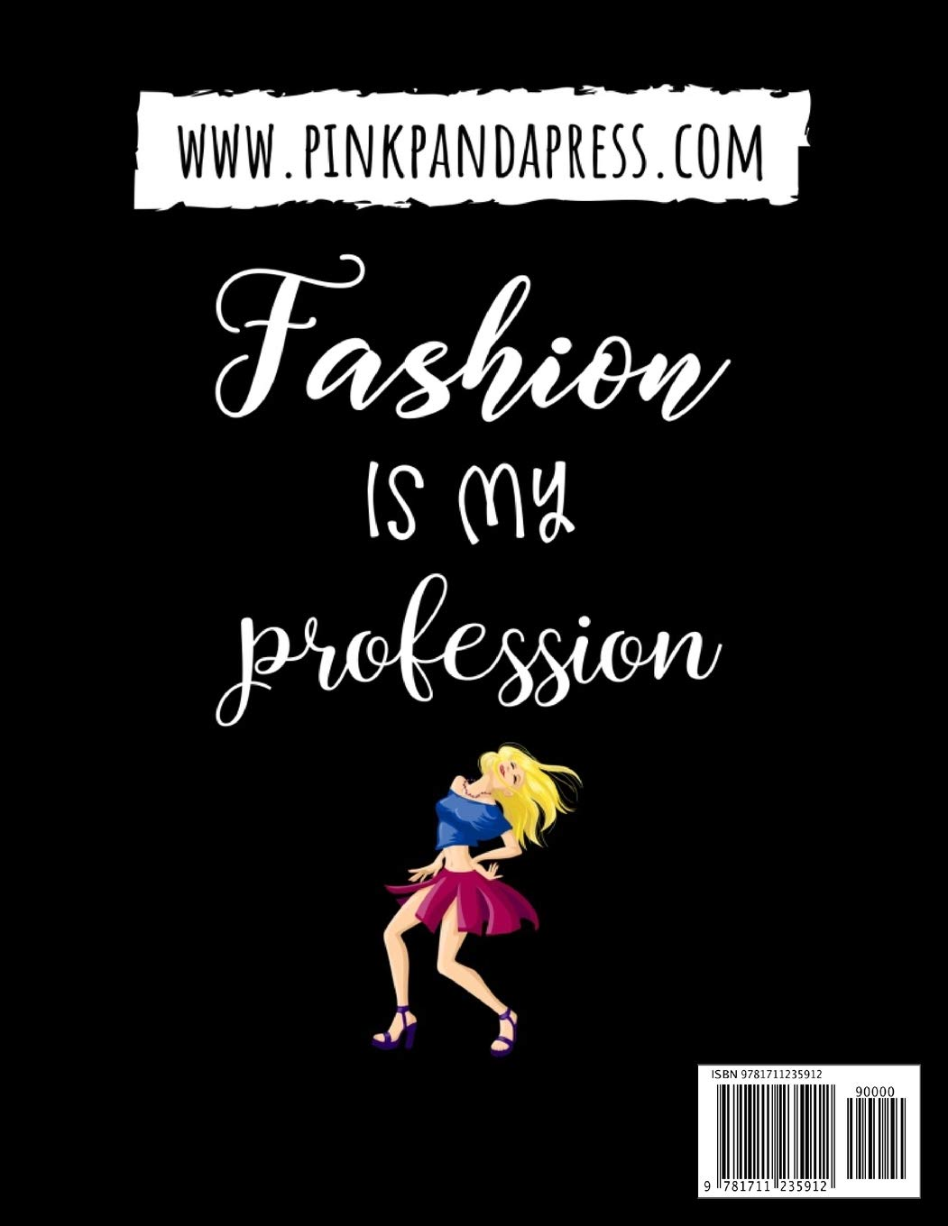 Amazon Com Fashion Is My Profession Sketchbook Figure Template Fashion Design Drawing Gifts For Girls Women 9781711235912 Press Pink Panda Books