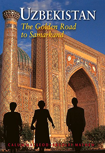 Uzbekistan: The Golden Road To Samarkand (Odyssey Illustrated Guides)