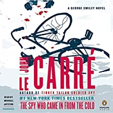 The Spy Who Came in from the Cold: A George Smiley Novel, Book 3 Audiobook by John le Carré Narrated by Michael Jayston