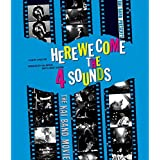 HERE WE COME THE 4 SOUNDS [Blu-ray]