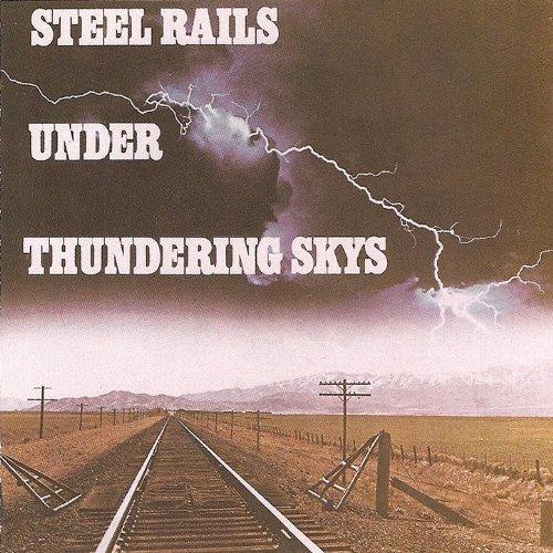 Steel Rails Under Thundering Skys (Thundering Rails)