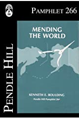 Mending the World (Pendle Hill Pamphlets Book 266) Kindle Edition