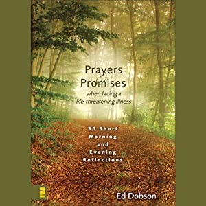 Prayers and Promises When Facing a Life-Threatening Illness Audiobook