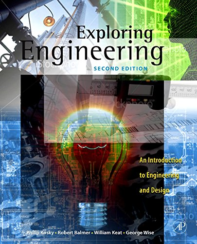 Exploring Engineering: An Introduction to Engineering and Design