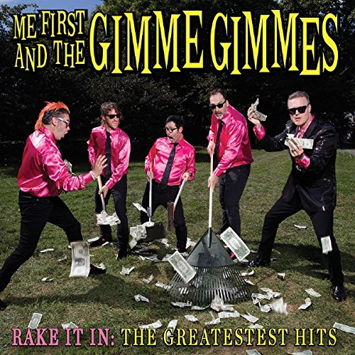 CD : Me First and the Gimme Gimmes - Rake It In: The Greatestest Hits (CD)