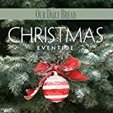 A Christmas Eventide (CD) Our Daily Bread Music