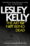 The Art of Not Being Dead (A Health of Strangers short story)
