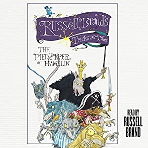 The Pied Piper of Hamelin: Russell Brand's Trickster Tales Audiobook