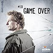 Game Over (Glashaus 10) | Christian Gailus