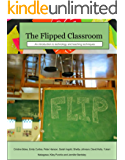 The Flipped Classroom: Introduction to Technology and Teaching Techniques (English Edition)