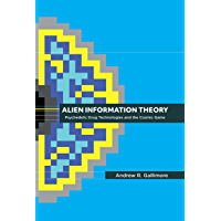 Alien Information Theory: Psychedelic Drug Technologies and the Cosmic Game (English Edition)