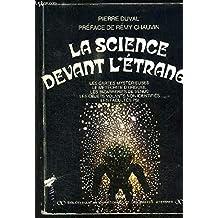 La science devant l'étrange : Les cartes mysterieuses, les meteorites d'orgueil, les bizarreries de Venus, les objets volants non identifies, les facultes psi