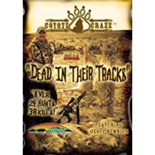 Dead in Their Tracks Coyote Predator Hunting DVD By Coyote Craze